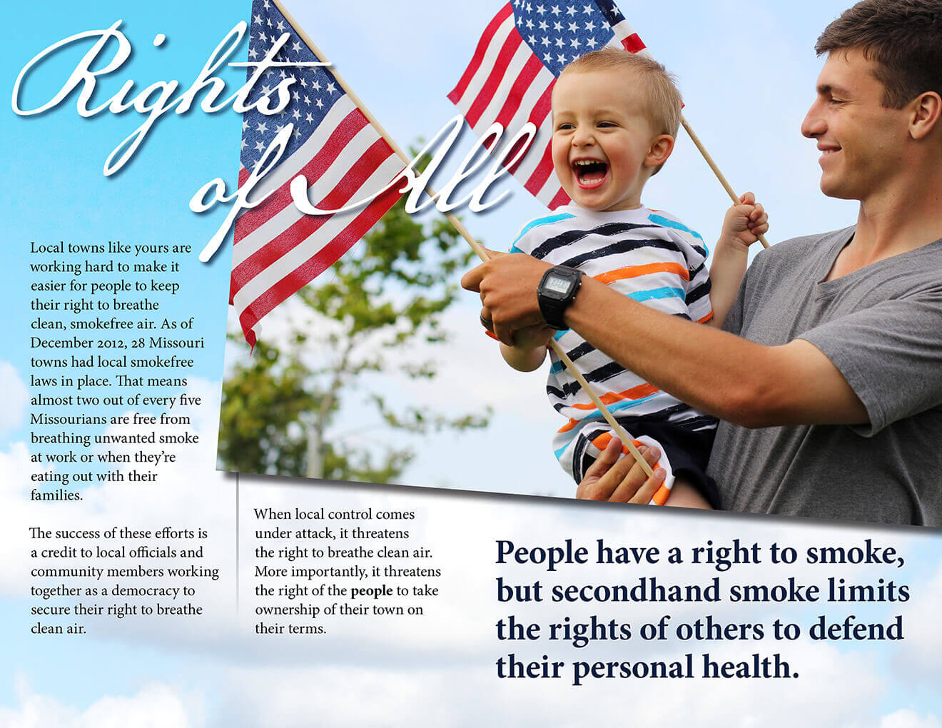 Tobacco Free Missouri Booklet: Rights of All: Man holds boy with American flags. People have a right to smoke tobacco, but secondhand smoke limits the rights of others to defend their personal health.